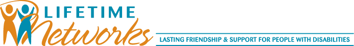 Lifetime Networks logo and text: lasting friendship & support for people with disabilities